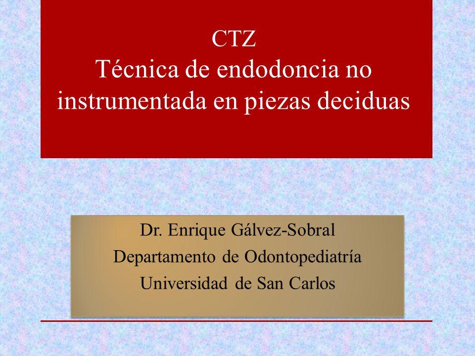 CTZ Técnica de endodoncia no instrumentada en piezas deciduas