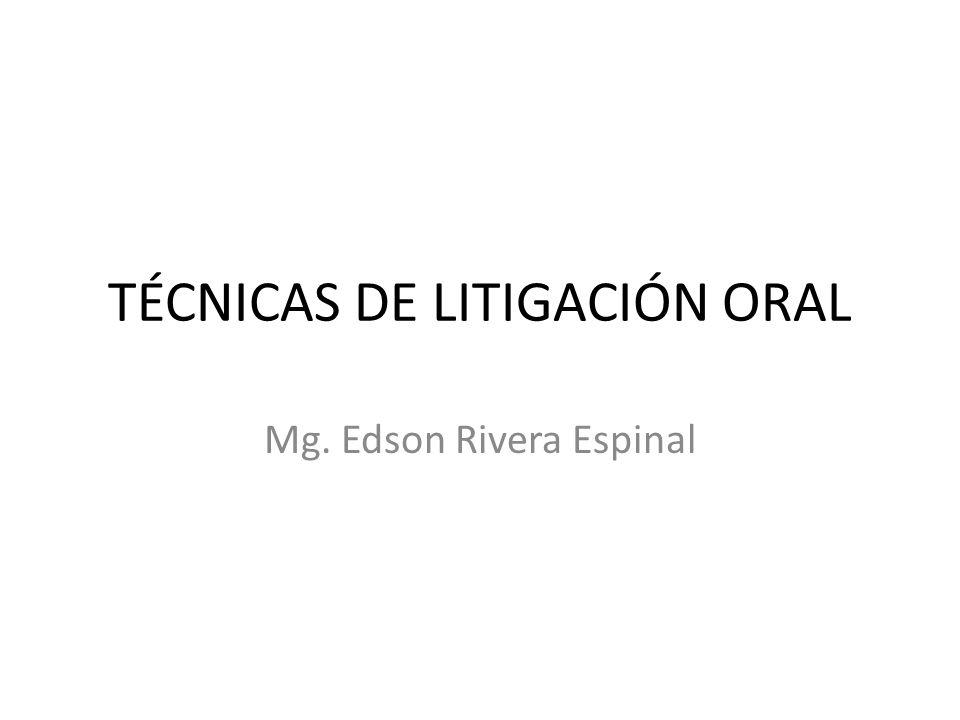 TÉCNICAS DE LITIGACIÓN ORAL