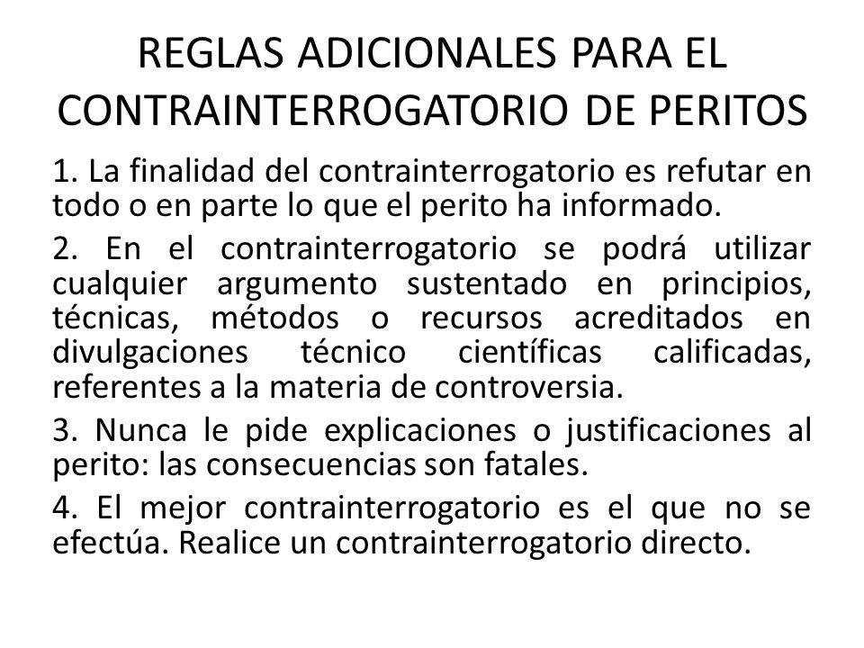 REGLAS ADICIONALES PARA EL CONTRAINTERROGATORIO DE PERITOS