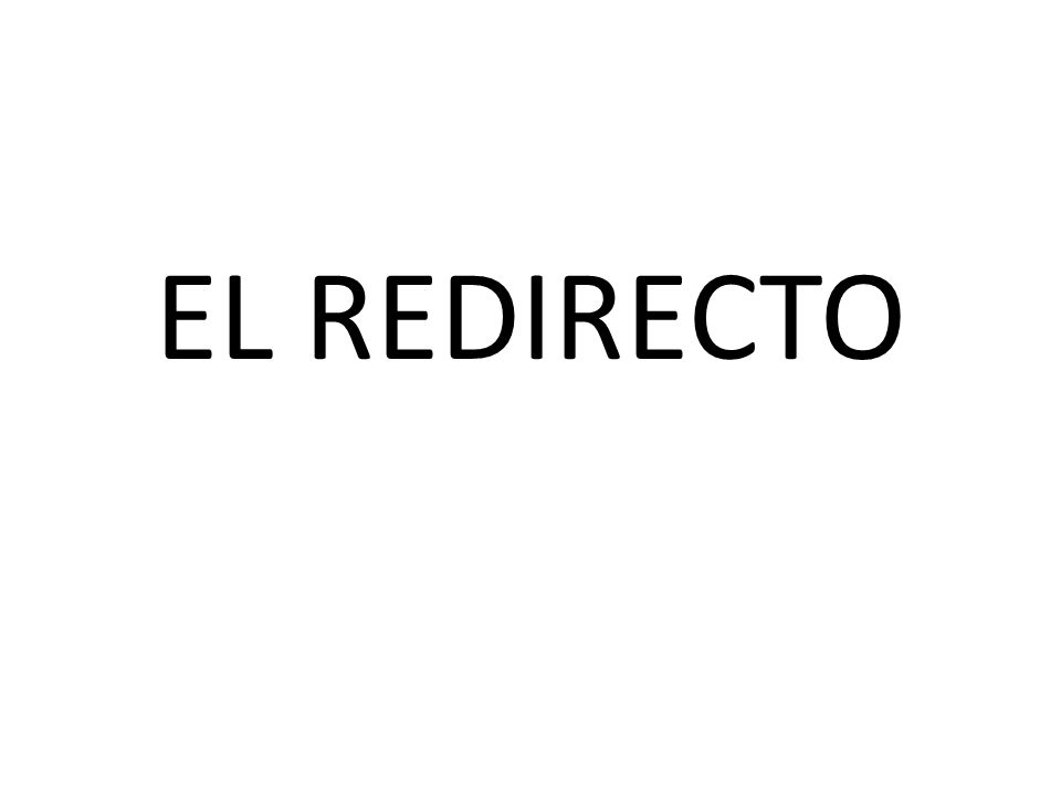EL REDIRECTO