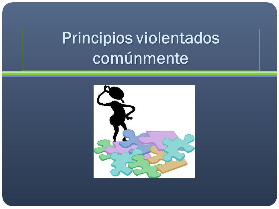 Principios violentados comúnmente