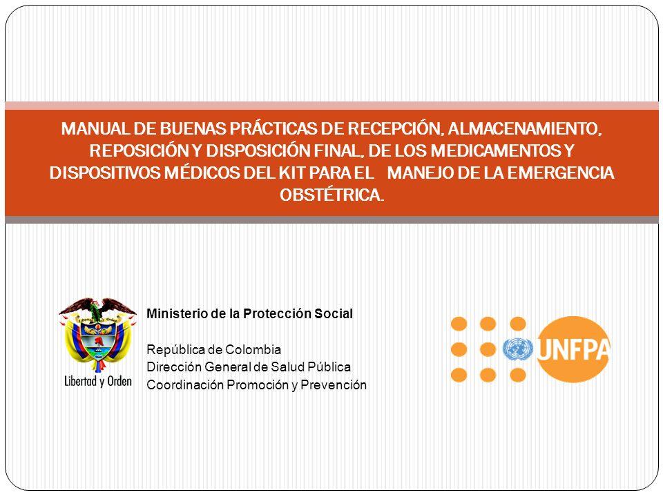 MANUAL DE BUENAS PRÁCTICAS DE RECEPCIÓN, ALMACENAMIENTO, REPOSICIÓN Y DISPOSICIÓN FINAL, DE LOS MEDICAMENTOS Y DISPOSITIVOS MÉDICOS DEL KIT PARA EL MANEJO DE LA EMERGENCIA OBSTÉTRICA.