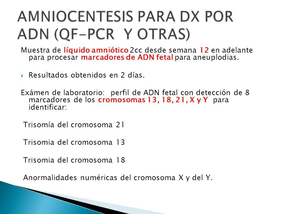 AMNIOCENTESIS PARA DX POR ADN (QF-PCR Y OTRAS)