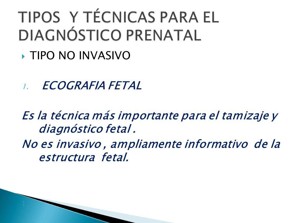 TIPOS Y TÉCNICAS PARA EL DIAGNÓSTICO PRENATAL