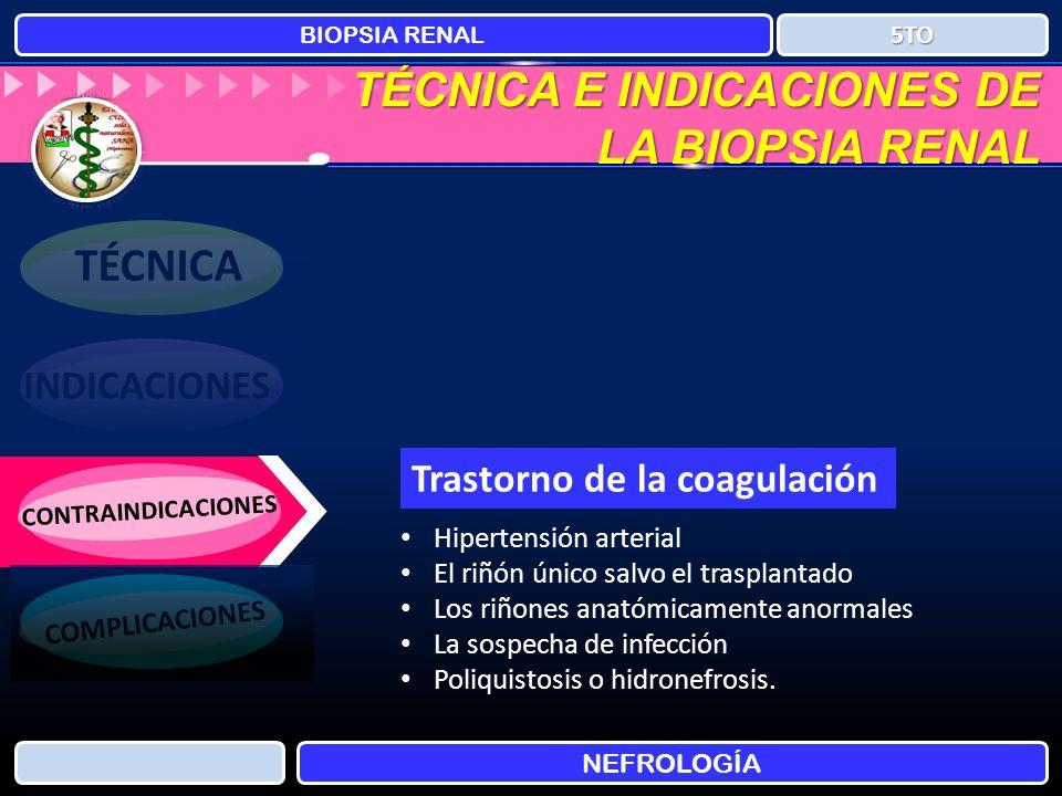 TÉCNICA E INDICACIONES DE LA BIOPSIA RENAL