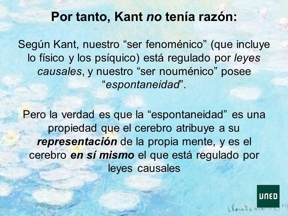 Por tanto, Kant no tenía razón: