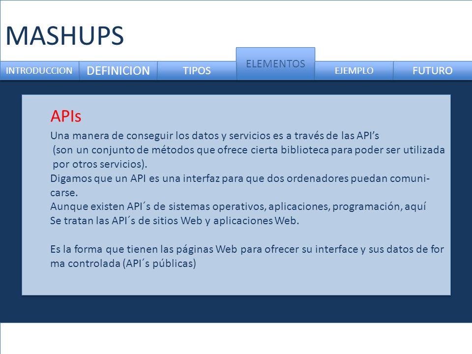 MASHUPS APIs DEFINICION ELEMENTOS TIPOS FUTURO