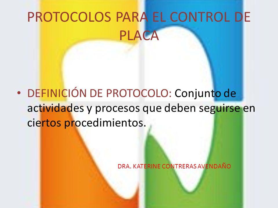 PROTOCOLOS PARA EL CONTROL DE PLACA
