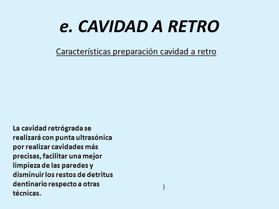 Características preparación cavidad a retro