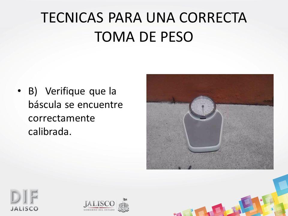 TECNICAS PARA UNA CORRECTA TOMA DE PESO