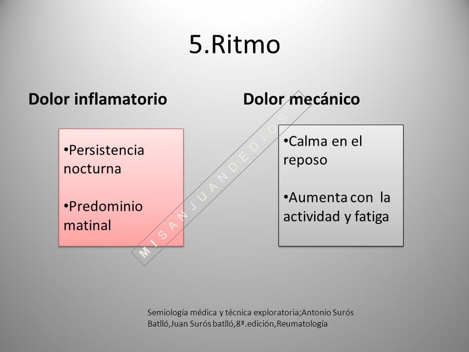 5.Ritmo Dolor inflamatorio Dolor mecánico Calma en el reposo
