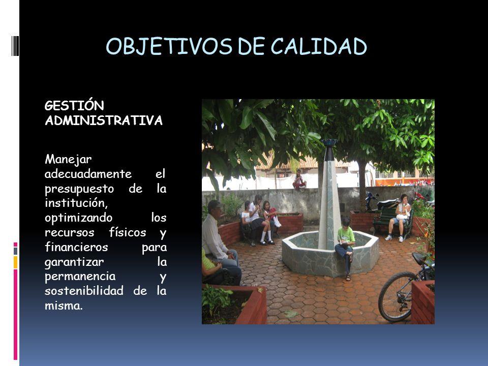 OBJETIVOS DE CALIDAD GESTIÓN ADMINISTRATIVA