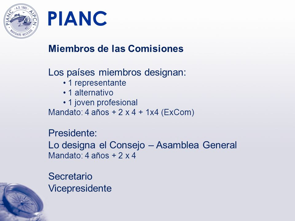 Miembros de las Comisiones Los países miembros designan: