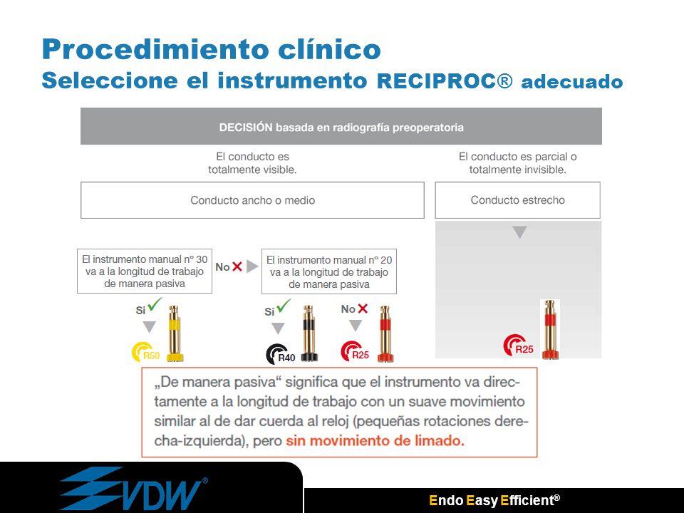 Procedimiento clínico Seleccione el instrumento RECIPROC® adecuado