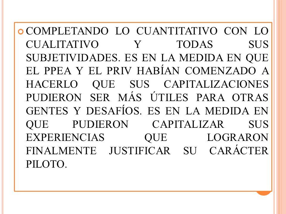 COMPLETANDO LO CUANTITATIVO CON LO CUALITATIVO Y TODAS SUS SUBJETIVIDADES.