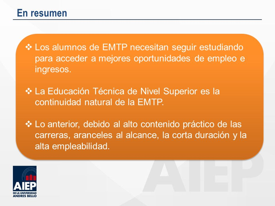 En resumen Los alumnos de EMTP necesitan seguir estudiando para acceder a mejores oportunidades de empleo e ingresos.