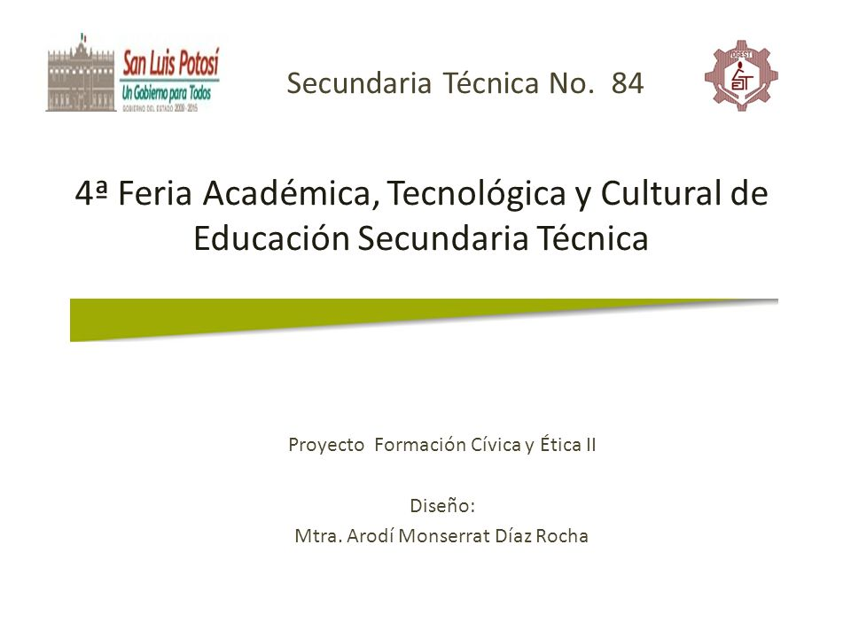 Secundaria Técnica No. 84 4ª Feria Académica, Tecnológica y Cultural de Educación Secundaria Técnica.