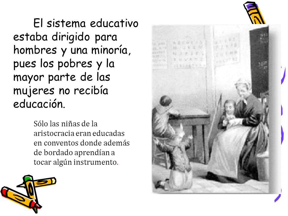 El sistema educativo estaba dirigido para hombres y una minoría,