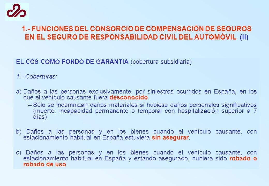 1.- FUNCIONES DEL CONSORCIO DE COMPENSACIÓN DE SEGUROS EN EL SEGURO DE RESPONSABILIDAD CIVIL DEL AUTOMÓVIL (II)