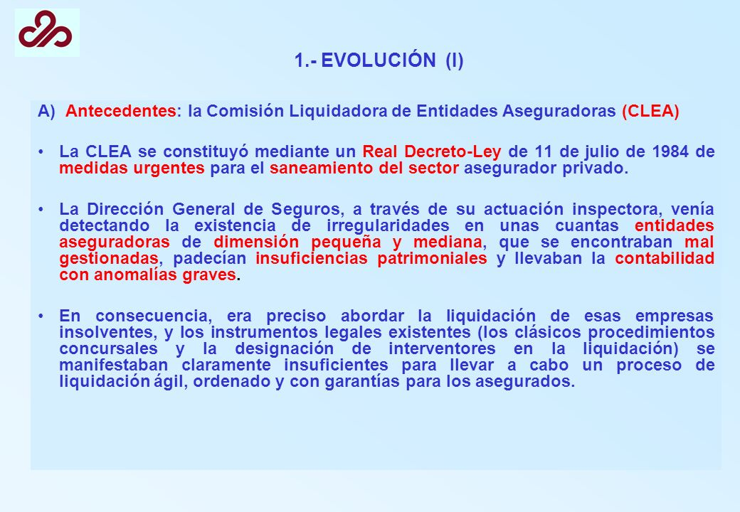 1.- EVOLUCIÓN (I)A) Antecedentes: la Comisión Liquidadora de Entidades Aseguradoras (CLEA)