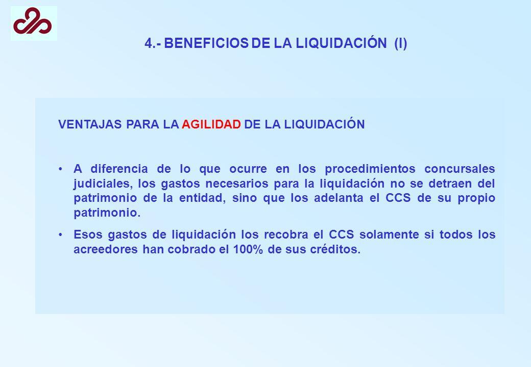 4.- BENEFICIOS DE LA LIQUIDACIÓN (I)