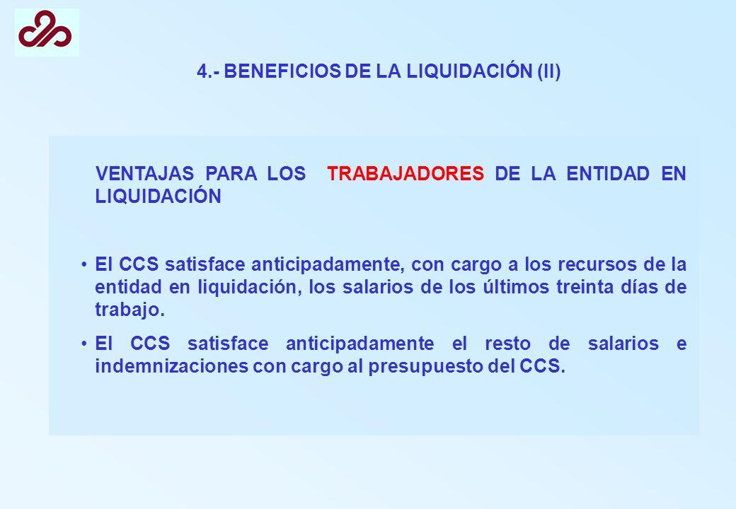 4.- BENEFICIOS DE LA LIQUIDACIÓN (II)