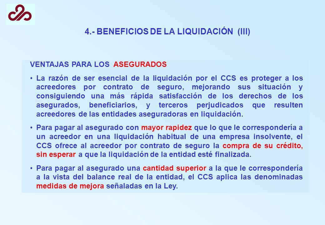4.- BENEFICIOS DE LA LIQUIDACIÓN (III)