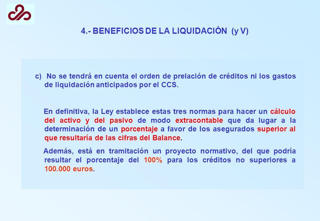 4.- BENEFICIOS DE LA LIQUIDACIÓN (y V)