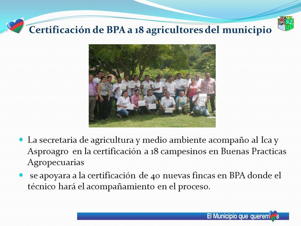 Certificación de BPA a 18 agricultores del municipio
