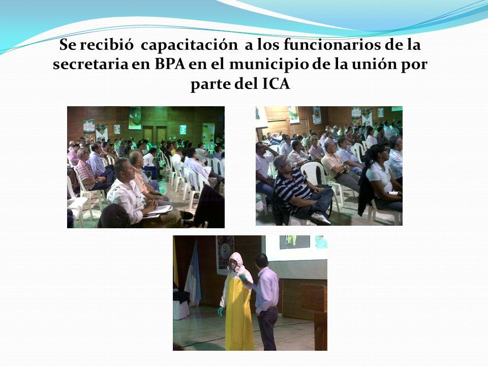Se recibió capacitación a los funcionarios de la secretaria en BPA en el municipio de la unión por parte del ICA