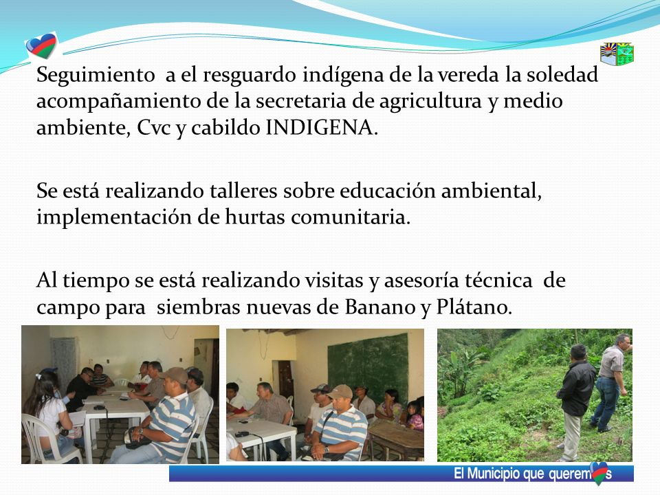 Seguimiento a el resguardo indígena de la vereda la soledad acompañamiento de la secretaria de agricultura y medio ambiente, Cvc y cabildo INDIGENA.