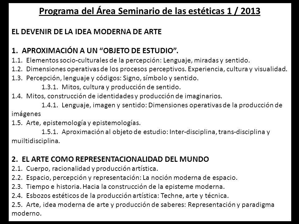 Programa del Área Seminario de las estéticas 1 / 2013