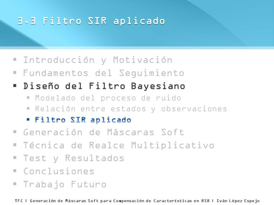 3.3 Filtro SIR aplicado Introducción y Motivación