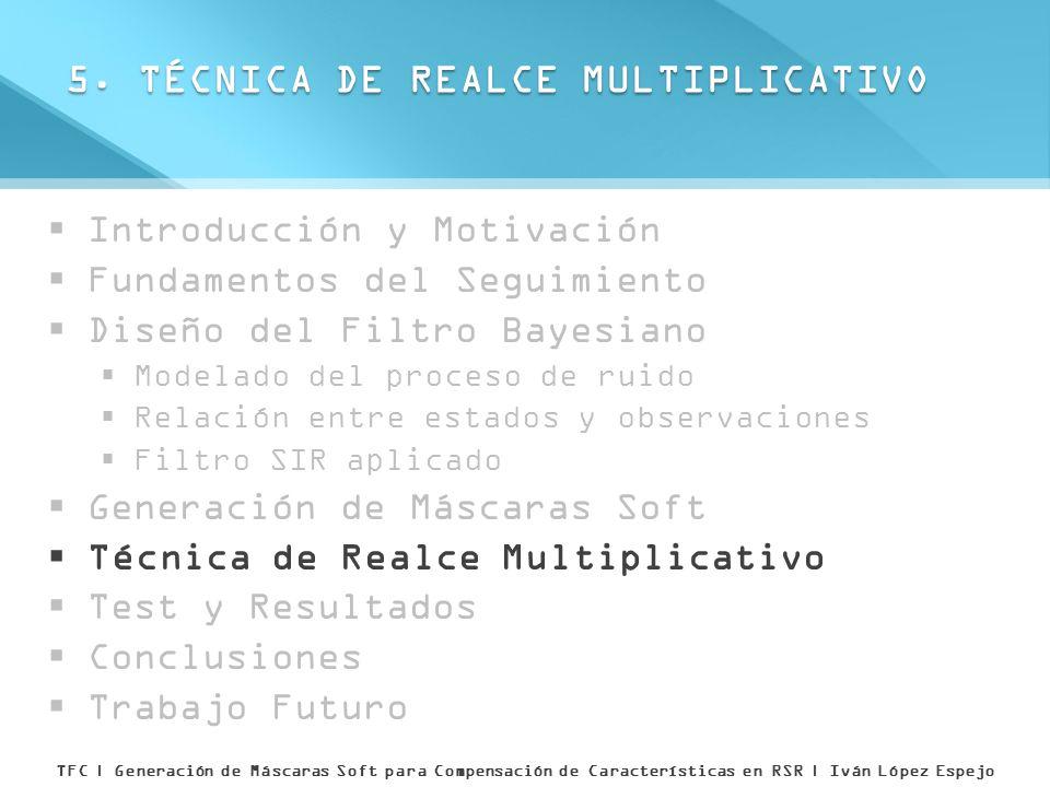 5. TÉCNICA DE REALCE MULTIPLICATIVO