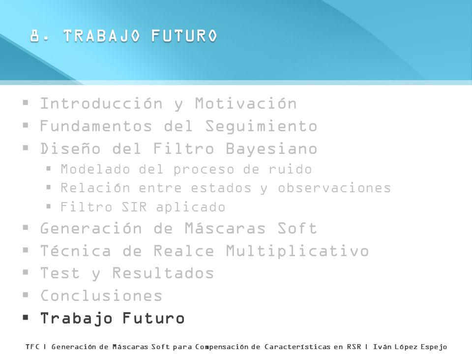 8. TRABAJO FUTURO Introducción y Motivación