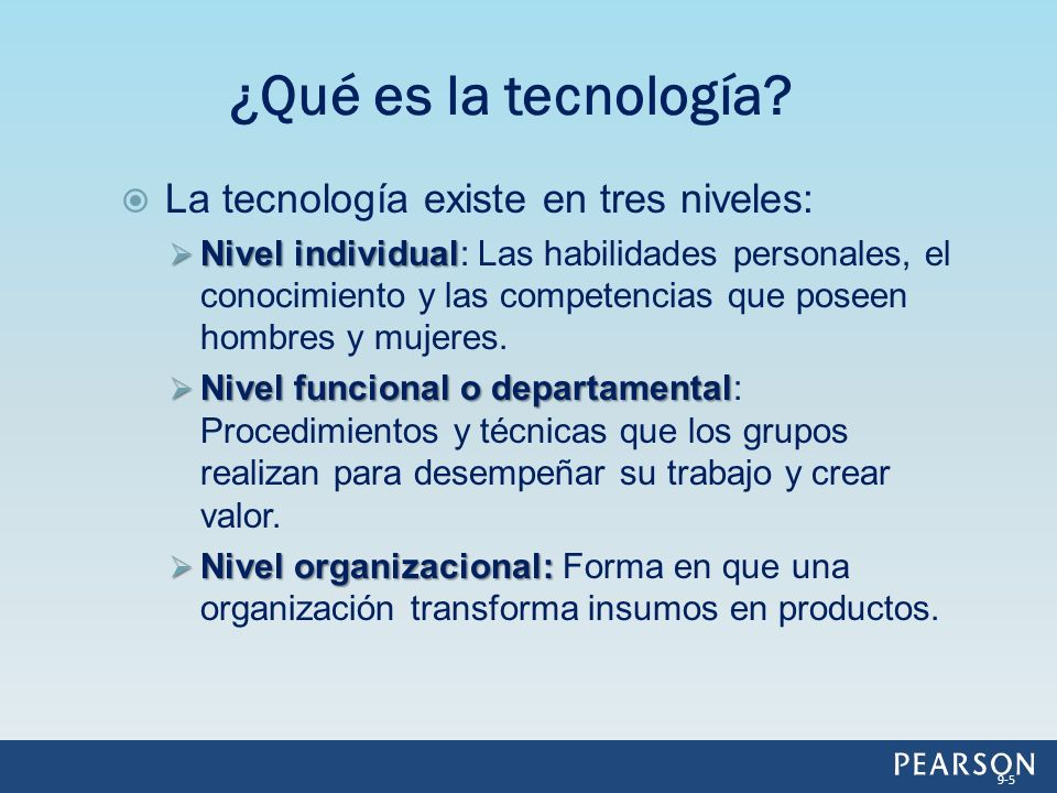 ¿Qué es la tecnología La tecnología existe en tres niveles: