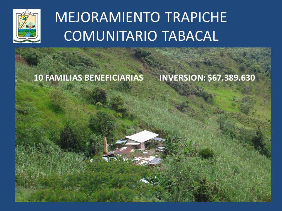 MEJORAMIENTO TRAPICHE COMUNITARIO TABACAL