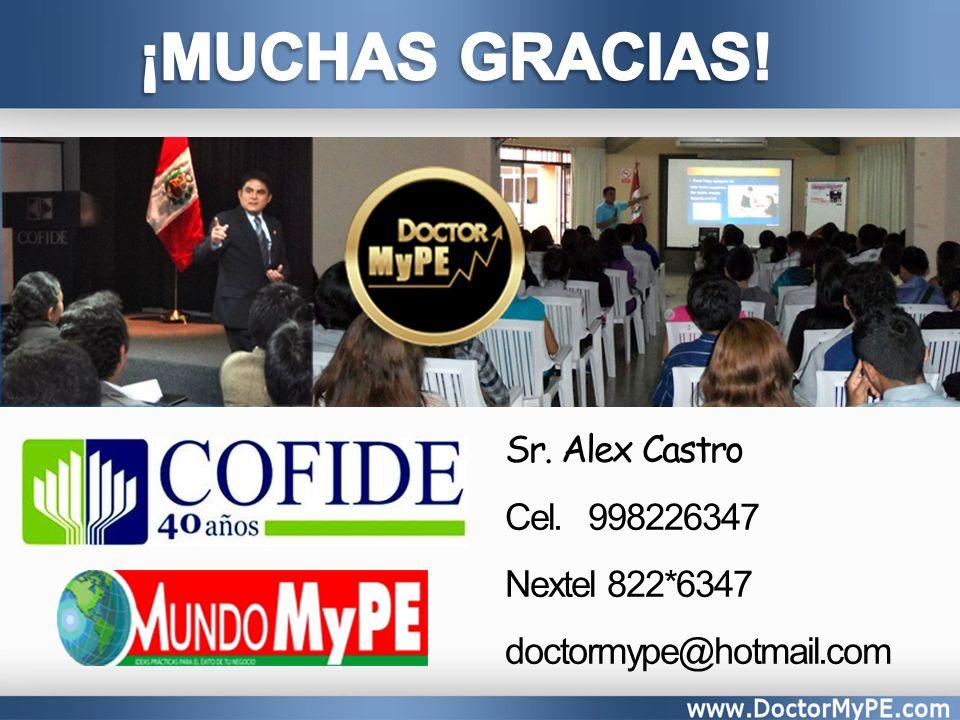 ¡MUCHAS GRACIAS! Sr. Alex Castro Cel. 998226347 Nextel 822*6347