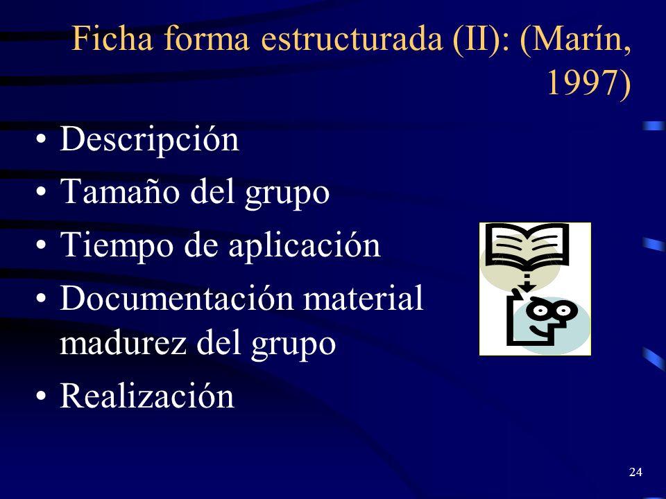 Ficha forma estructurada (II): (Marín, 1997)
