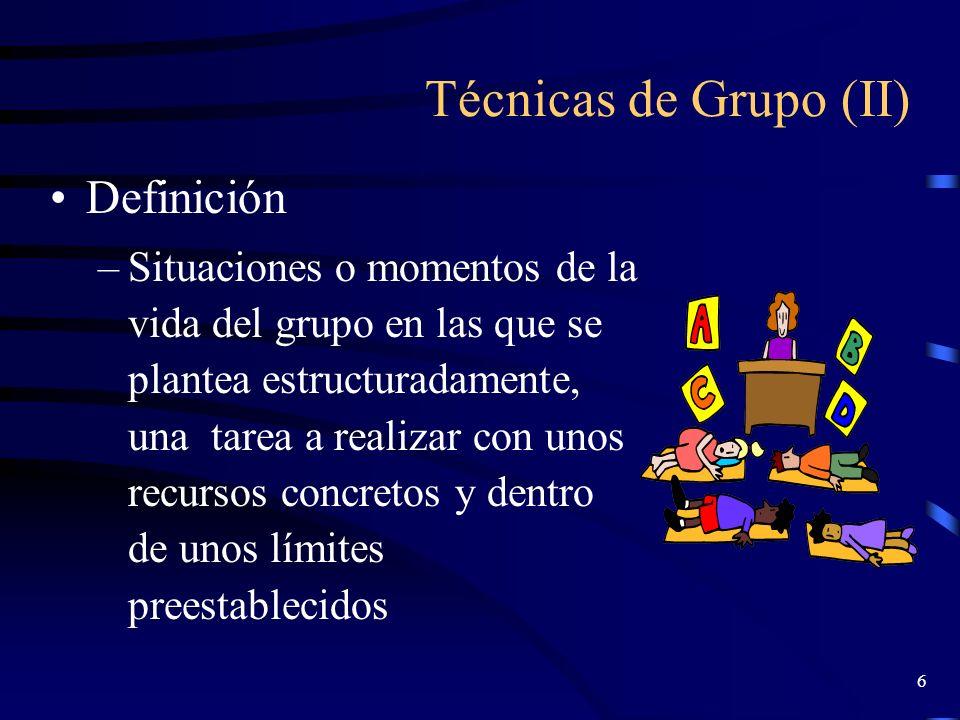 Técnicas de Grupo (II) Definición