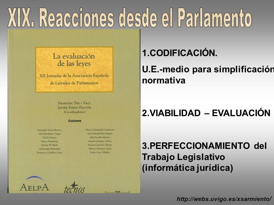 XIX. Reacciones desde el Parlamento
