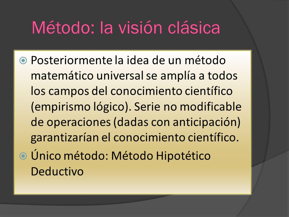 Método: la visión clásica
