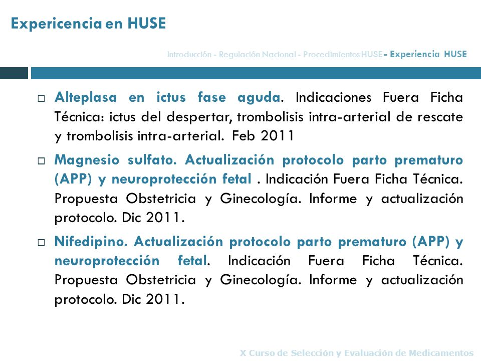 Expericencia en HUSE Introducción - Regulación Nacional - Procedimientos HUSE - Experiencia HUSE.