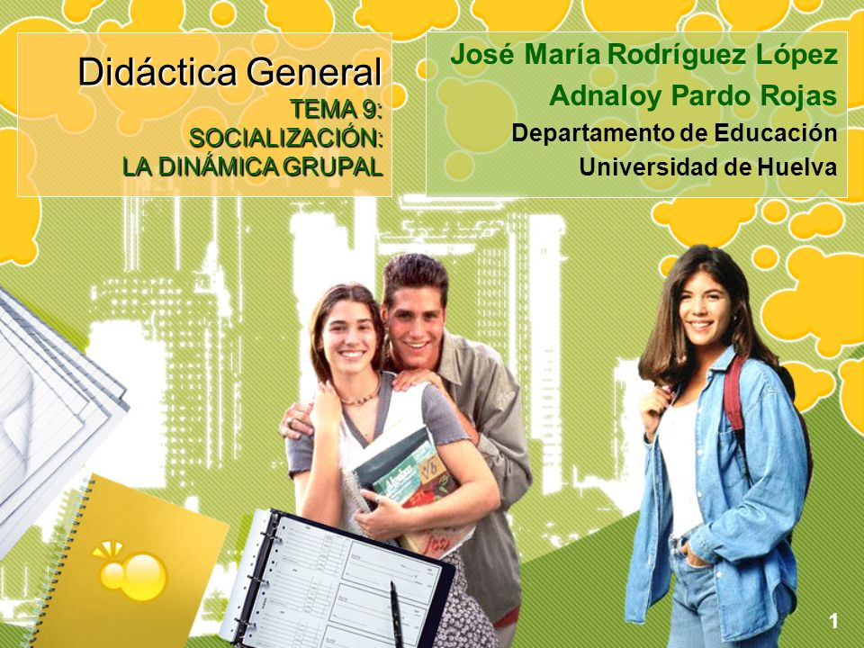 Didáctica General TEMA 9: SOCIALIZACIÓN: LA DINÁMICA GRUPAL