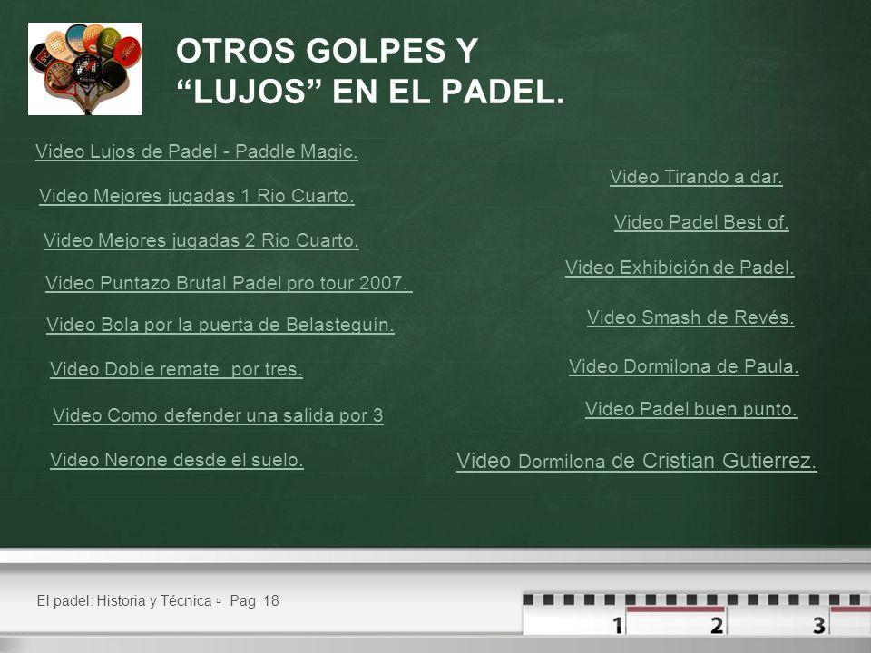 OTROS GOLPES Y LUJOS EN EL PADEL.