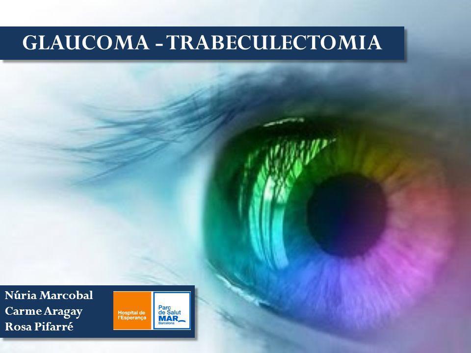 GLAUCOMA - TRABECULECTOMIA