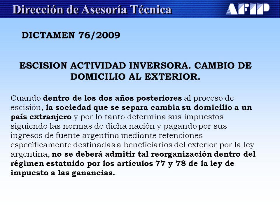ESCISION ACTIVIDAD INVERSORA. CAMBIO DE DOMICILIO AL EXTERIOR.