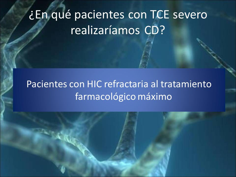 ¿En qué pacientes con TCE severo realizaríamos CD