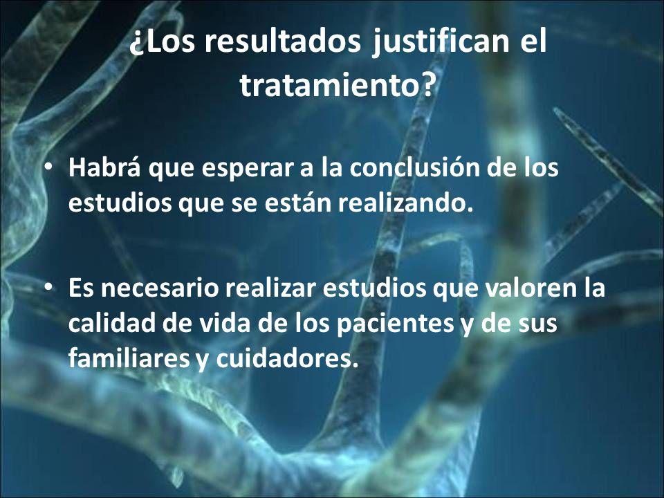 ¿Los resultados justifican el tratamiento