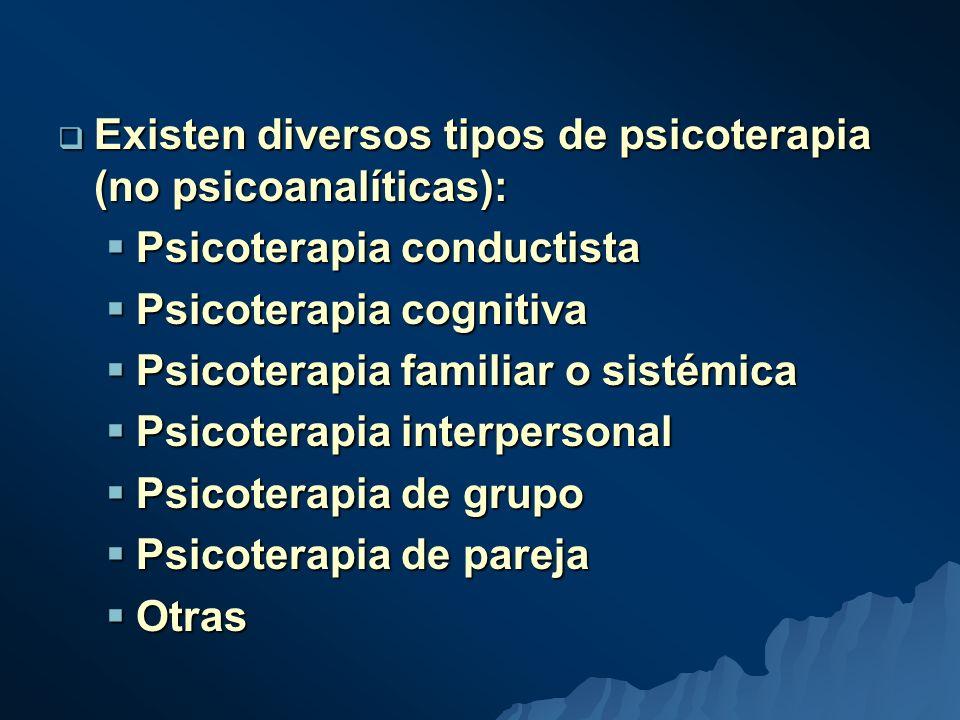 Existen diversos tipos de psicoterapia (no psicoanalíticas):